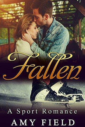 ROMANCE: SPORT ROMANCE: Fallen (Inspirational Romance Contemporary New Adult)  by  Amy Field