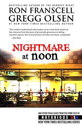 Nightmare at Noon (Texas, Notorious USA) Ron Franscell