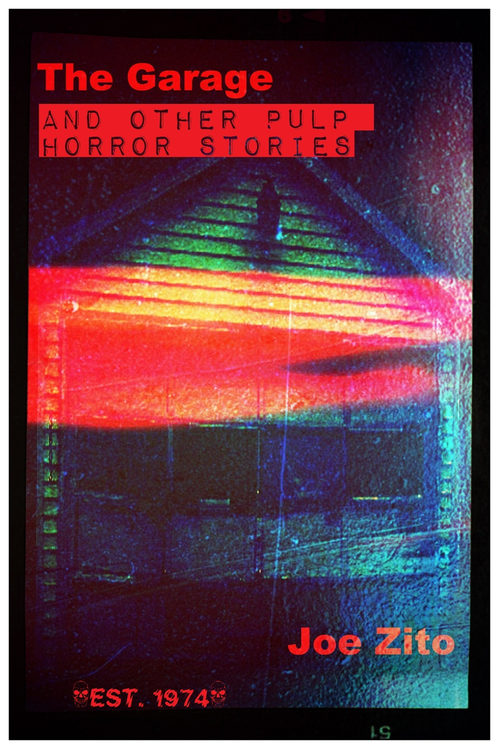 The Garage And Other Pulp Horror Stories  by  Joe Zito