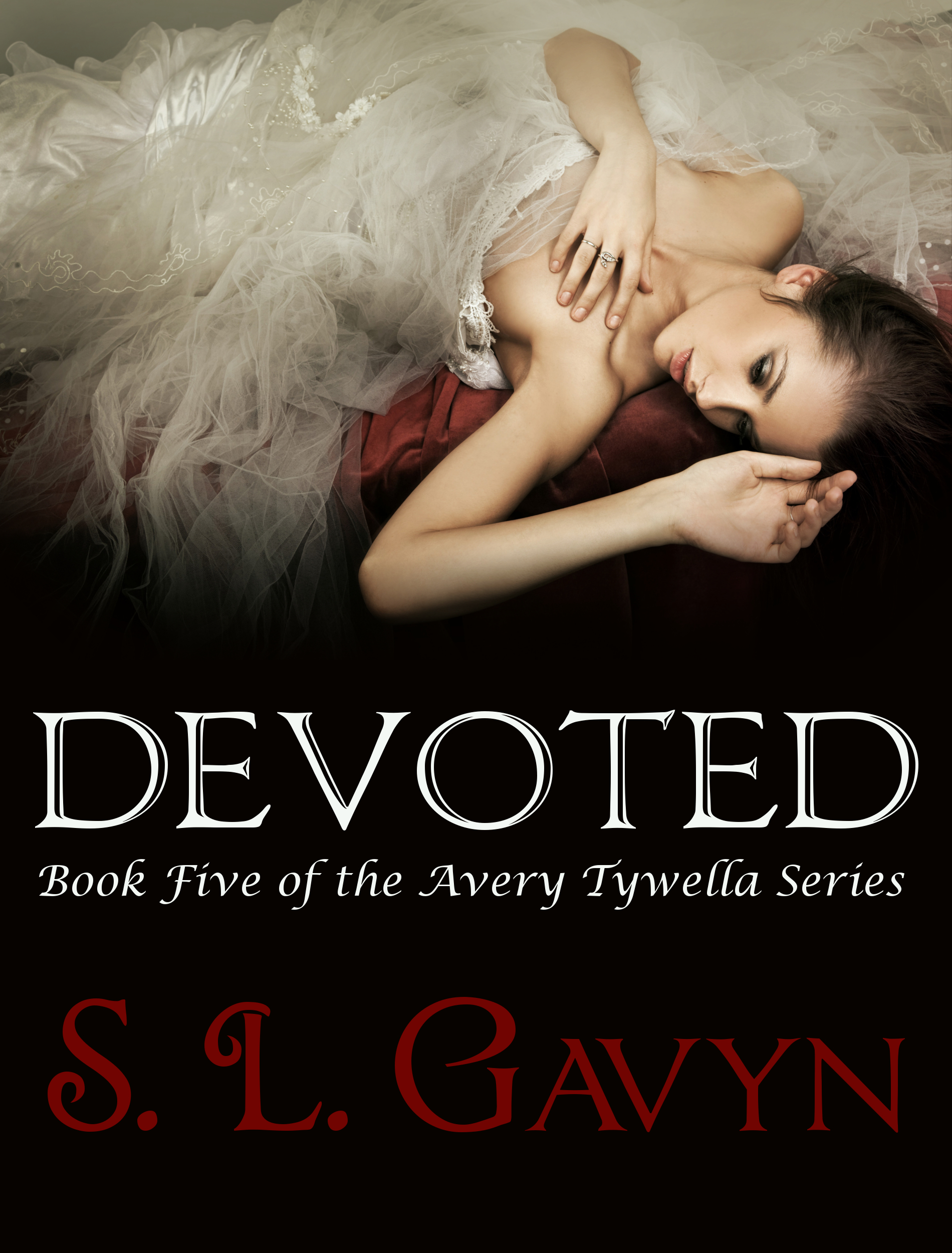 Devoted: Book Five of the Avery Tywella Series  by  S. L. Gavyn