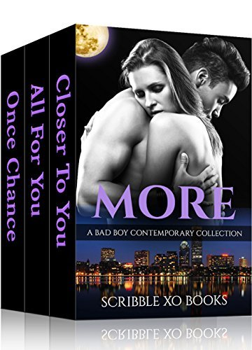 Romance: MORE: Bad Boy Romance Book Collection (Alpha Male Billionaire Fiction Short Stories Series) Scribble XO Books