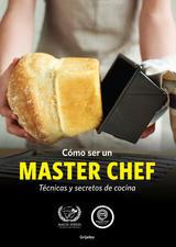 Cómo ser un Masterchef: Técnicas y secretos de cocina  by  Paublo Sebbes