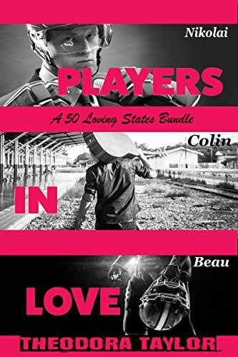 Players in Love - A 50 Loving States Player Bundle: His One and Only, His for Keeps, Her Russian Surrender  by  Theodora Taylor