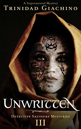 Unwritten: A Supernatural Mystery (Detective Saussure Mysteries Book 3)  by  Trinidad Giachino