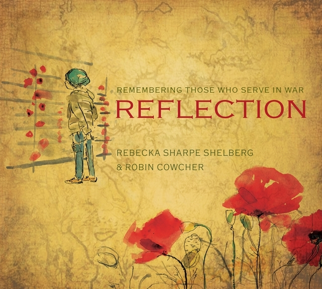 Reflection: Remembering Those Who Serve In War Rebecka Sharpe Shelberg