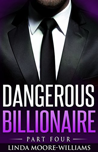 Dangerous Billionaire: Part Four  by  Linda Moore-Williams