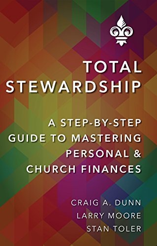 Total Stewardship: A Step-By-Step Guide to Mastering Personal and Church Finances Craig Dunn