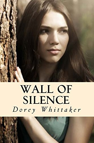 Wall of Silence: a novel (The Wall of Silence series Book 1) Dorey Whittaker