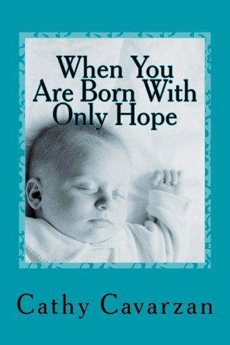When You Are Born With Only Hope  by  Cathy Cavarzan