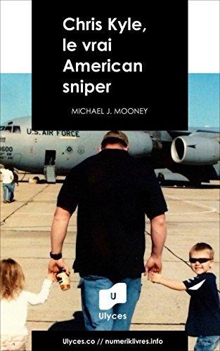 Chris Kyle, le vrai American sniper Michael J. Mooney