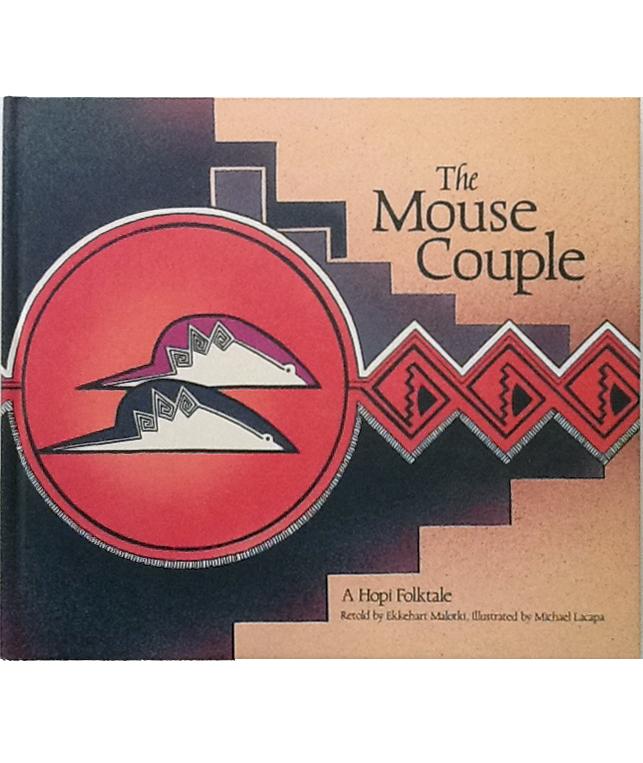 The Mouse Couple: A Hopi Folktale  by  Ekkehart Malotki