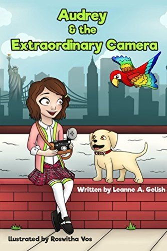 Audrey and the Extraordinary Camera  by  Leanne Gelish