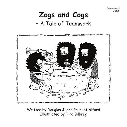 Zogs and Cogs: A Tale of Teamwork  by  Doiuglas Alford