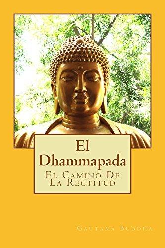 El Dhammapada en espanol: El Camino De La Rectitud Gautama Buddha