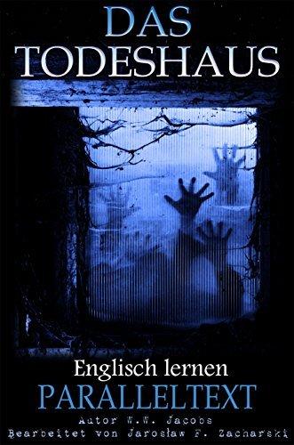 Das Todeshaus: Kurzgeschichte auf Englisch (Geister Book 1)  by  W.W. Jacobs