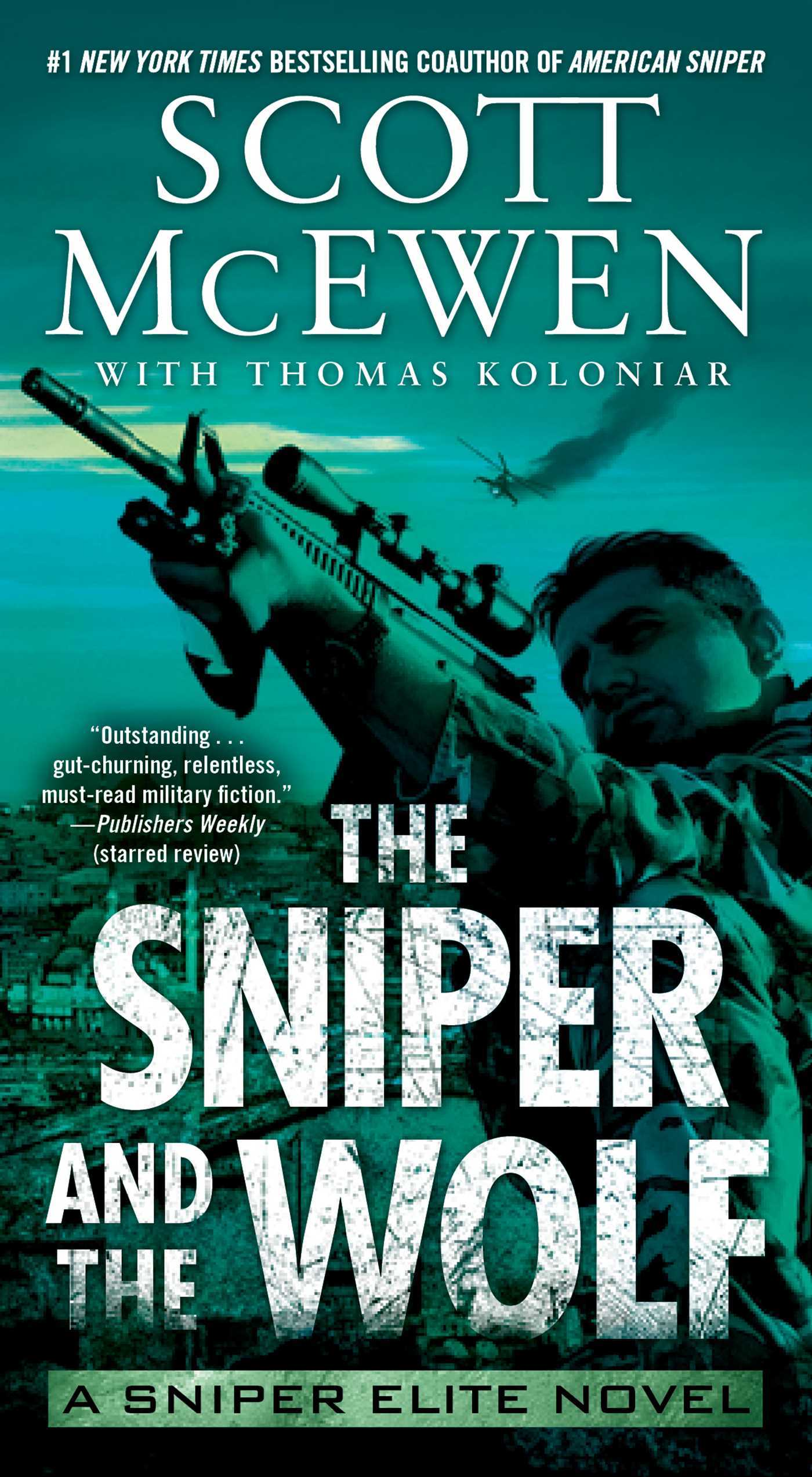 The Sniper and the Wolf (Sniper Elite, #3) Scott McEwen