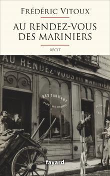 Au rendez-vous des Mariniers  by  Frédéric Vitoux