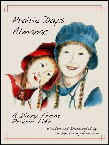 Prairie Days Almanac--A Diary From Prairie Life  by  Susan Young-Anderson