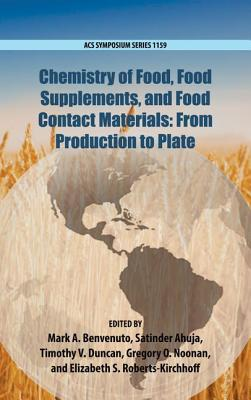 Chemistry of Food, Food Production, and Food Contact Materials: From Production to Plate  by  Mark A Benvenuto