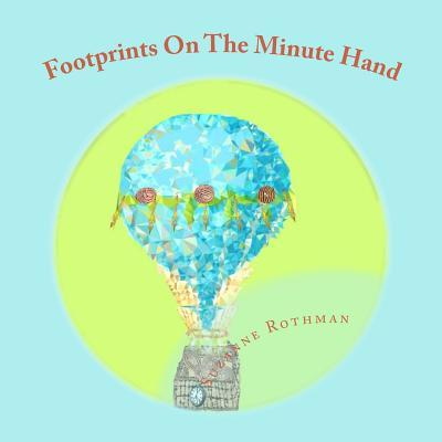 Footprints on the Minute Hand  by  Suzanne Rothman