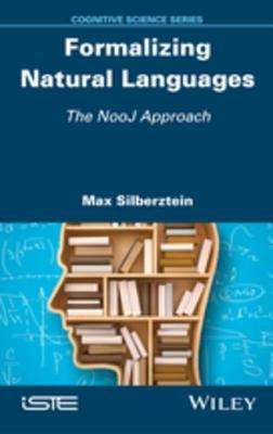 Formalizing Natural Languages: The Nooj Approach Max Silberztein