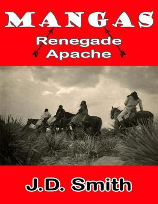 Mangas: Renegade Apache J D Smith