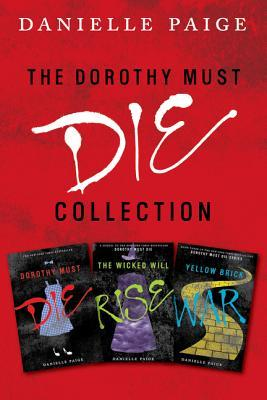 Dorothy Must Die Collection (Dorothy Must Die, #1-3)  by  Danielle  Paige