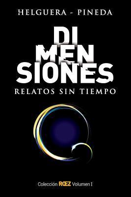 Dimensiones - Relatos Sin Tiempo  by  Sergio Helguera