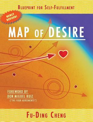 Map of Desire: Blueprint for Self-Fulfillment Fu-Ding Cheng