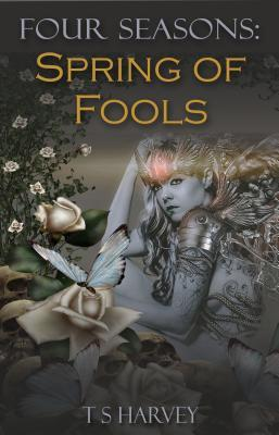 The Spring of Fools T S Harvey