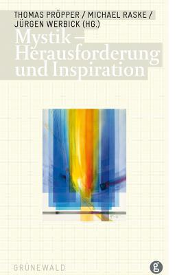 Mystik - Herausforderung Und Inspiration: Gotthard Fuchs Zum 70. Geburtstag Thomas Propper