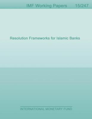 Resolution Frameworks for Islamic Banks Elsie Addo Awadzi