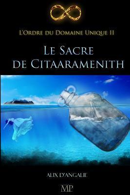 Le Sacre de Citaaramenith  by  Alix DAngalie
