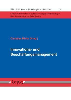 Innovations- Und Beschaffungsmanagement  by  Christian Mieke