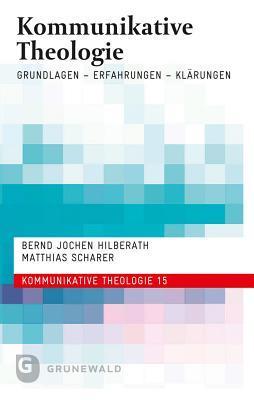 Kommunikative Theologie: Grundlagen - Erfahrungen - Klarungen  by  Simplicius