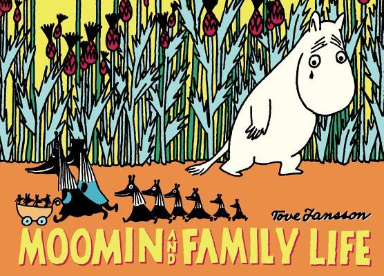 Moomin and Family Life Tove Jansson
