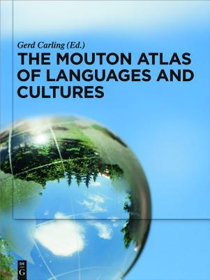 The Mouton Atlas of Languages and Cultures  by  Gerd Carling