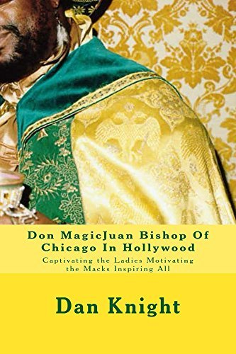 Don MagicJuan Bishop Of Chicago In Hollywood (Global Mack Spreads Love God for a Fact Book 1)  by  Dan Knight