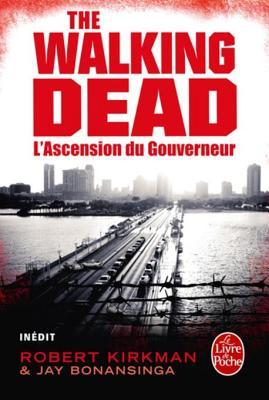 LAscension Du Gouverneur (the Walking Dead, Tome 1) Robert Kirkman