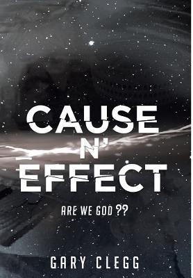 Cause N Effect  by  Gary Clegg