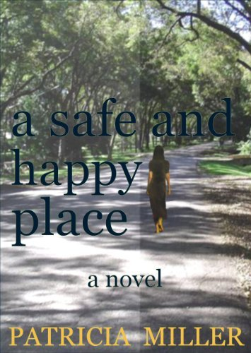 A Safe And Happy Place  by  Patricia Miller