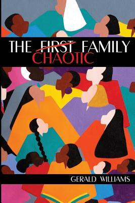 The First(chaotic)Family MR Gerald Williams
