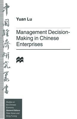 Management Decision-Making in Chinese Enterprises  by  Yuan Lu