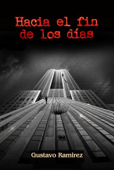 Hacia el fin de los días Gustavo Ramirez