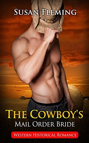 The Cowboys Mail Order Bride: (Mail Order Bride Sweet Romance) Susa Fleming