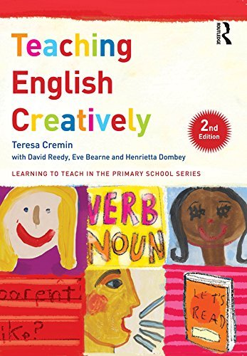 Teaching English Creatively (Learning to Teach in the Primary School Series)  by  Teresa Cremin
