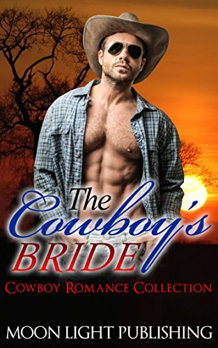 ROMANCE:: The Cowboys Bride (Western Ranch Young BWWM Adult Romance Contemporary Billionaire ) Moon Light Publishing