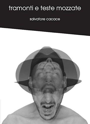 Tramonti e teste mozzate  by  Salvatore Cacace