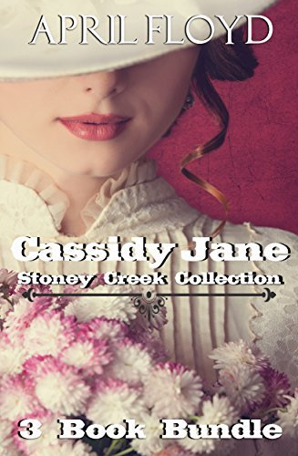 Cassidy Jane Collection: 3 Book Bundle  by  April Floyd