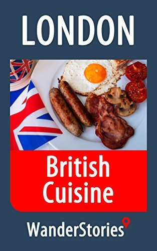 British Cuisine - a story told the best local guide by Wander Stories